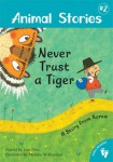 Animal Stories - Never Trust a Tiger